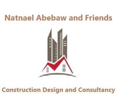 Natnael Abebaw and Friends Construction Design and Consultancy P/S | ናትናኤል አበባው እና ጓደኞቻቸው ኮንስትራክሽን ዲዛይን እና ማማከር ህ.ሽ.ማ