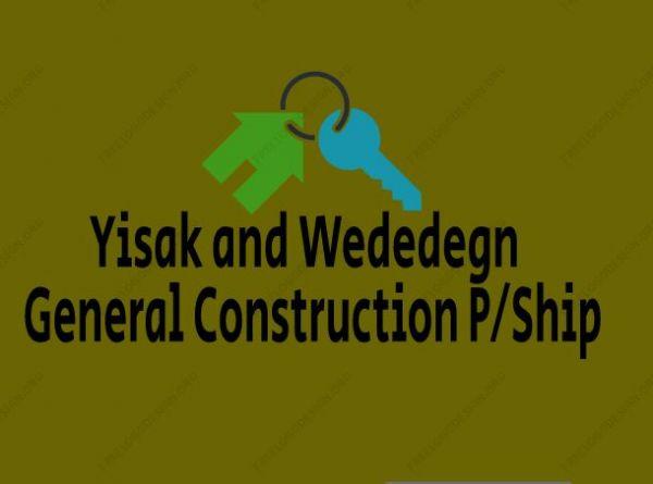 Yisak and Wededegn General Construction PS | ይስሀቅ እና ወደደኝ ጠቅላላ ስራ ተቋራጭ