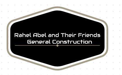 Rahel Abel and Their Friends General Construction Work P/S   ራሄል አቤል እና ጓደኞቻቸው ጠቅላላ ስራ ተቋራጭ ህ.ሽ.ማ