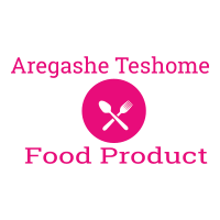 Aregashe Teshome Food Product   አረጋሽ ተሾመ ምግብ ዝግጅት