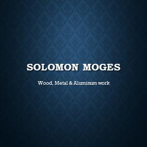 Solomon Moges Gebremaryam   ሰለሞን ሞገስ ገ/ማርያም ብረት እንጨት እና አሉሚኒየም ስራ
