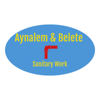 Aynalem and Belete Sanitary Work | አይናለም እና በለጠ የቧንቧ ስራዎች ህ/ሽ/ማ