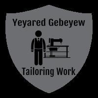 Yeyared Gebeyew Tailoring Work    የያሬድ ገበየው ልብስ ስፌት