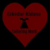 Eskedar Kidane Tailoring Work | እስከዳር ኬዳኔ ልብስ ስፌት