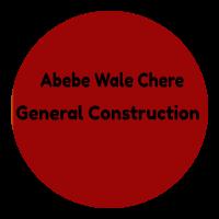 Abebe Wale Chere General Construction  | አበበ ዋለ ቸሬ ጠቅላላ ስራ ተቋራጭ