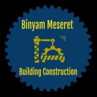 Binyam Meseret Building Construction | ቢኒያም መሰረት ህንፃ ስራ ተቋራጭ