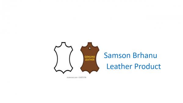 Samson Birhanu Leather Product Manufacturer | ሳምሶን ብርሃኑ የተለያዩ የቆዳ እና ቆዳ ምርችቶች