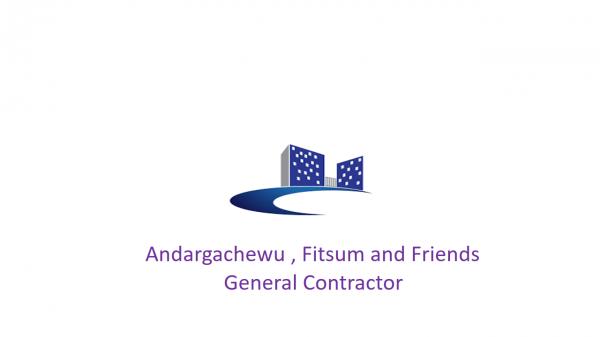 Andargachewu, Fitsum and Friends General Constriction   አንዳርጋቸዉ፣ ፍጹም እና ጓደኞቻቸዉ ጠቅላላ ስራ ተቋራጭ