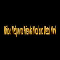 Mikael, Nebyu and Friends Wood and Metal Work P/S   ሚካኤል፣ ነብዩ እና ጓደኞቻቸው እንጨት እና ብረታ ብረት ስራ ህ/ሽ/ማ