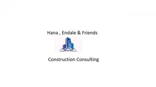 Hana, Endale and Friends Construction Consulting | ሃና ፣ እንዳለ እና ጓደኞቻቸው ኮንስትራክሽን ስራ ማማከር