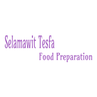 Selamawit Tesfa Food Preparation | ሰላማዊት ተስፋ ምግብ ዝግጅት