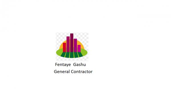 Fantaye Gash General Construction | ፋንታየ ጋሹ  ጠቅላላ ስራ ተቋራጭ