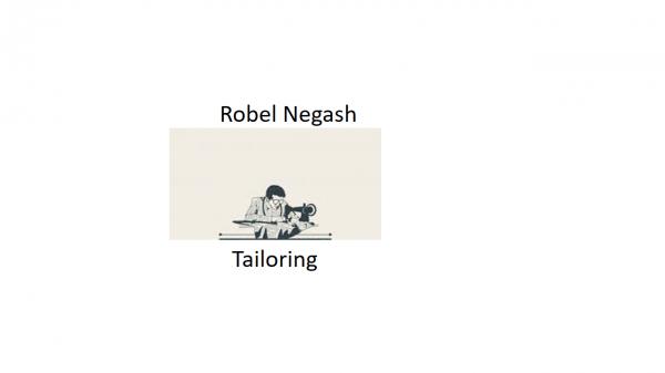 Robel Negash Tailoring   ሮበል ነጋሽ ልብስ ስፌት