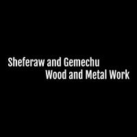 Sheferaw and Gemechu Wood and Metal Work P/S | ሽፈራው እና ገመቹ እንጨት እና ብረታ ብረት ስራ ህ/ሽ/ማ