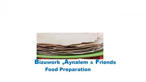Bizuwork, Aynalem and Friends Dry Food Preparation P/S   ብዙወርቅ፣ አይናለም እና ጓደኞቻቸው የደረቅ ምግብ ዝግጅት ህ/ሽ/ማ