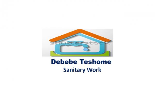 Debebe Teshome Sanitary Work   ደበበ ተሾመ ሳኒተሪ ስራ ተቋረጭ