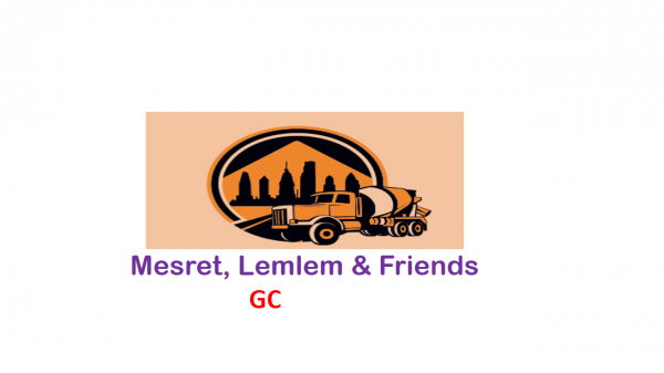 Meseret, Lemlem and Friends General Construction | መሰረት፣ ለምለም እና ጓደኞቻቸዉ ጠቅላላ ስራ ተቋራጭ ህ/ሽ/ማ