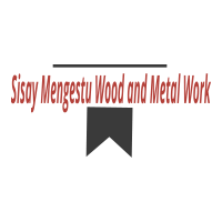 Sisay Mengestu Wood and Metal Work | ሲሳይ መንግስቱ እንጨት እና ብረታ ብረት ስራ