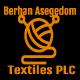 Berhan Asegedom Textiles PLC | ብርሃን አስገዶም ልብስ ስፌት