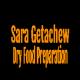 Sara Getachew Dry Food Preparation   ሳራ ጌታቸው ደረቅ ምግብ ዝግጅት