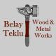 Belay Teklu Wood & Metal Work   በላይ ተክሉ እንጨት እና ብረታ ብረት ስራ