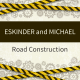 Eskinder and Michael Road Construction