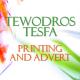 Tewodros Tesfa Printing and Advertising | ቴድሮስ ተስፋ የህትመት እና የማስታወቂያ ስራ