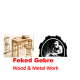 Fekede Gebre Wood and Metal Work | ፈቀደ ገብሬ እንጨት እና ብረታ ብረት ስራ