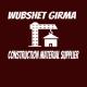 Wubshet Girma Construction Material Supplier | ውብሸት ግርማ  የኮንስትራክሽን ግብዓት አቅራቢ